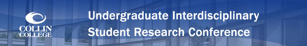 Collin College Undergraduate Interdisciplinary Student Research Conference