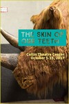 The Skin of Our Teeth- October 5th, 2017