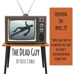 The Dead Guy- April 28th, 2016
